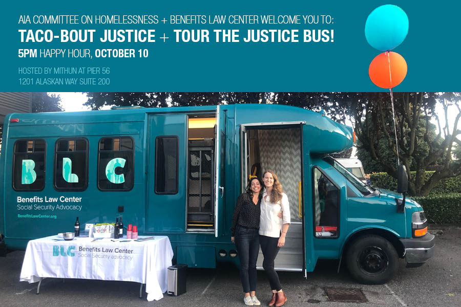 AIA Seattle's Committee on Homelessness and the Benefits Law Center invite you to join us for happy hour (with tacos!) and to learn about the Justice Bus.